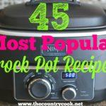 45 MOST POPULAR CROCK POT RECIPES