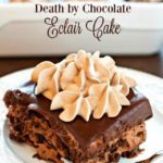 DEATH BY CHOCOLATE ECLAIR CAKE