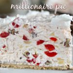 Millionaire Pie  (No bake and only 5 Minutes to Prep!)