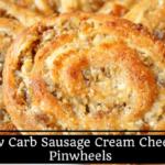 Sausage Cream Cheese Pinwheels