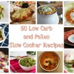 50 Low Carb and Paleo Slow Cooker Recipes