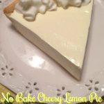 No Bake Cheesy Lemon Pie