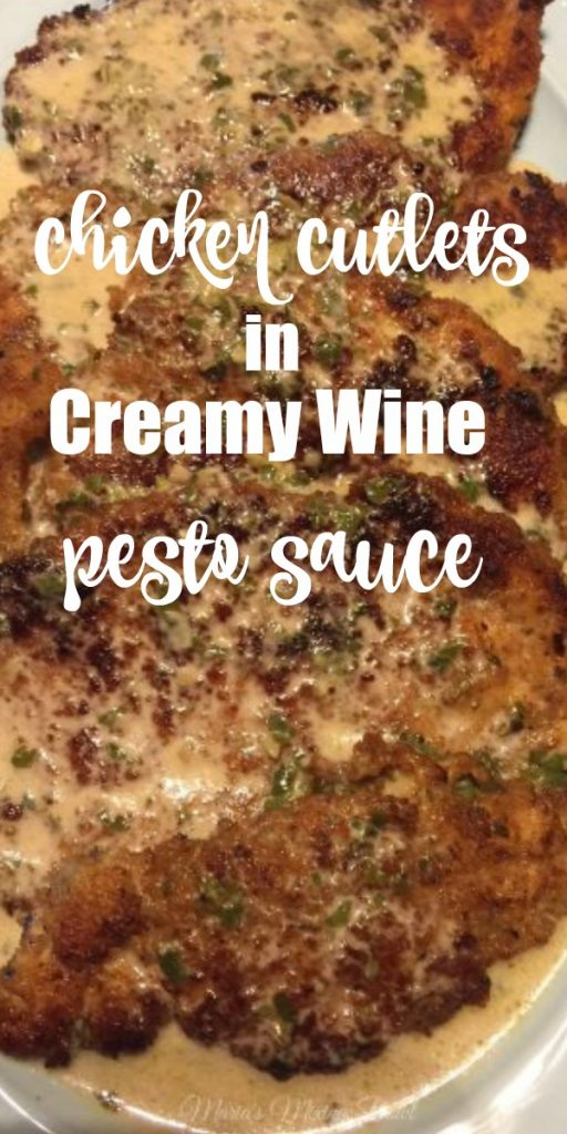 Chicken Cutlets in Creamy Wine Pesto Sauce