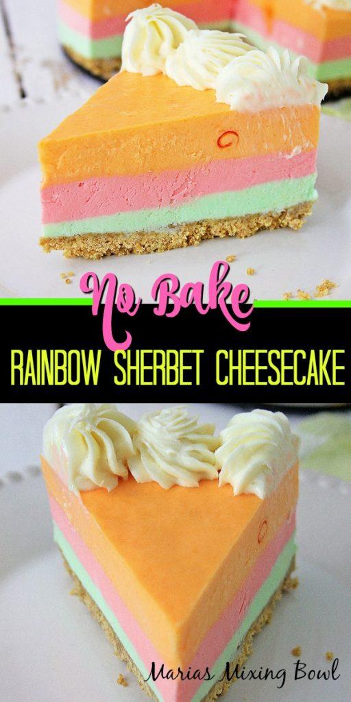 No Bake Rainbow Sherbet Cheesecake